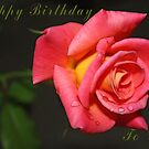 Happy Birthday - Rose - by Kay  G Larsen