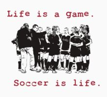 Soccer is Life by Leanne  Thomas