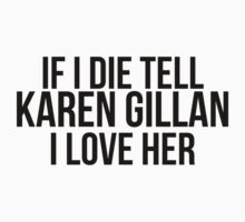 Tell Karen Gillan I Love Her by gingerfez