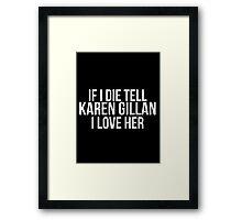 Tell Karen Gillan #2 Framed Print