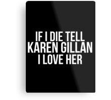 Tell Karen Gillan #2 Metal Print
