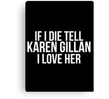 Tell Karen Gillan #2 Canvas Print