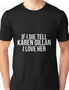 Tell Karen Gillan #2 Unisex T-Shirt
