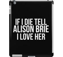 Tell Alison Brie #2 iPad Case/Skin