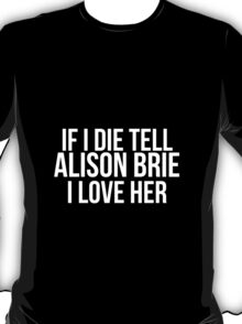 Tell Alison Brie #2 T-Shirt