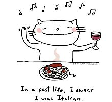 In another life, I swear I was Italian. / Cat doodle by eyecreate