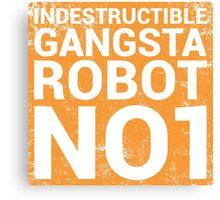 Indestructible Gangsta Robot No. 1 Canvas Print