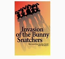 Invasion of the Bunny Snatchers Unisex T-Shirt