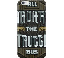 Struggle Bus iPhone Case/Skin