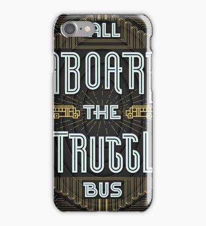 Struggle Bus iPhone Case/Skin
