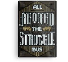 Struggle Bus Metal Print
