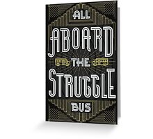 Struggle Bus Greeting Card