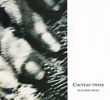 The Cocteau Twins - Blue Bell Knoll by SUPERPOPSTORE