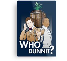 Who Dunnit? Psych Doctor Who Metal Print