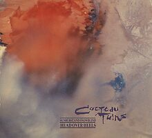 The Cocteau Twins - Sunburst and Snowblind + Head Over Heels by SUPERPOPSTORE