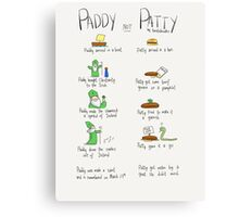 Paddy not Paddy  Canvas Print