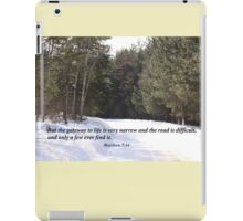 Matthew 7:14 iPad Case/Skin