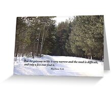Matthew 7:14 Greeting Card