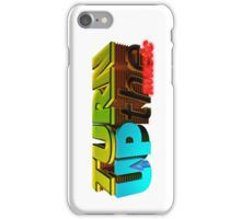 TURN UP the music iPhone Case/Skin