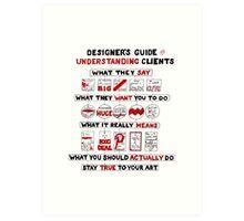 Designer's Guide to Understanding Clients Art Print