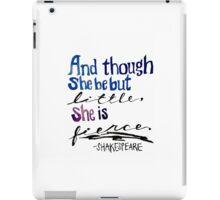 """Though ... She is fierce."" iPad Case/Skin"