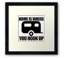 Home is where you hook up Framed Print