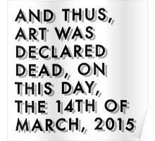 Art is Dead  Poster