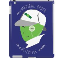 Medical Coder, Detective at Work (white/green) iPad Case/Skin