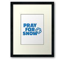 Pray for snow Framed Print