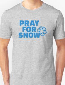 Pray for snow Unisex T-Shirt