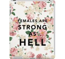 Females are Strong As Hell iPad Case/Skin