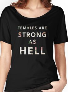 Females are Strong As Hell Women's Relaxed Fit T-Shirt