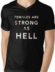 Females are Strong As Hell Mens V-Neck T-Shirt