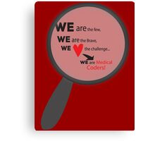 We Are Medical Coders Canvas Print