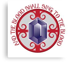 And the Blood shall sing to the Blood Canvas Print