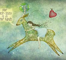Your deer-stiny is in your hands  by Amanda  Cass