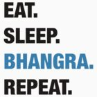Eat. Sleep. Bhangra. Repeat. by mersanto