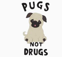 //pugs not drugs// Baby Tee