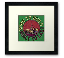 Born to Build (green) Framed Print
