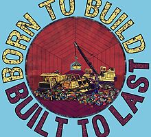 Born to Build (light blue) by torg