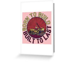 Born to Build (pink) Greeting Card
