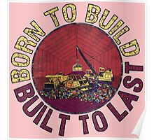 Born to Build (pink) Poster