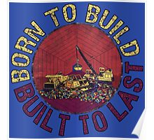 Born to Build Poster