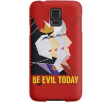 Be Evil Today Samsung Galaxy Case/Skin