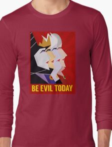 Be Evil Today Long Sleeve T-Shirt