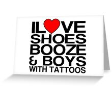 Ilove shoes booze and boys with tattoos Funny Geek Nerd Greeting Card