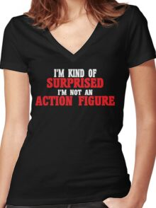 I'm kind of surprised i'm not an action figure Funny Geek Nerd Women's Fitted V-Neck T-Shirt