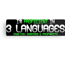 I'm proficient in 3 languages english sarcasm and profanity Funny Geek Nerd Metal Print