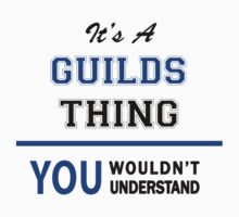It's a GUILDS thing, you wouldn't understand !! by thinging