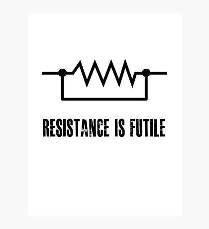 Resistance is futile - black foreground Photographic Print